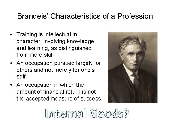 Brandeis' Characteristics of a Profession • Training is intellectual in character, involving knowledge and