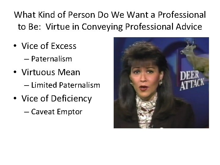 What Kind of Person Do We Want a Professional to Be: Virtue in Conveying