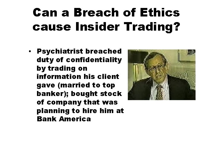 Can a Breach of Ethics cause Insider Trading? • Psychiatrist breached duty of confidentiality