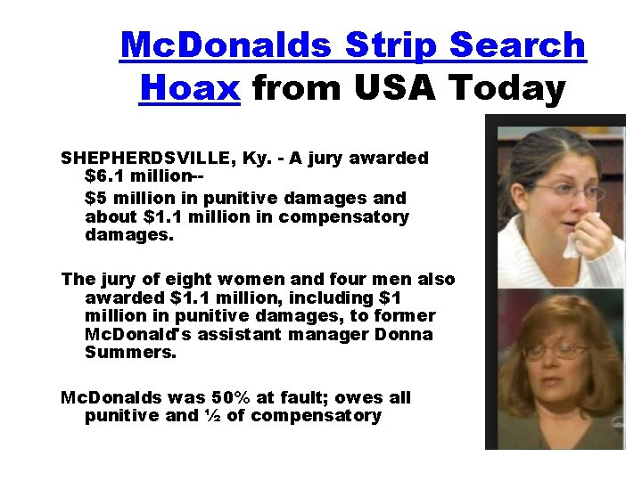Mc. Donalds Strip Search Hoax from USA Today SHEPHERDSVILLE, Ky. - A jury awarded