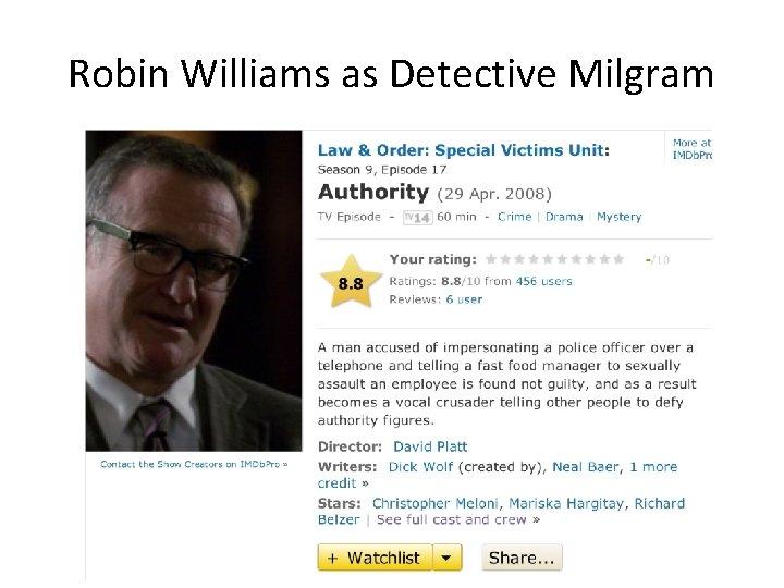 Robin Williams as Detective Milgram