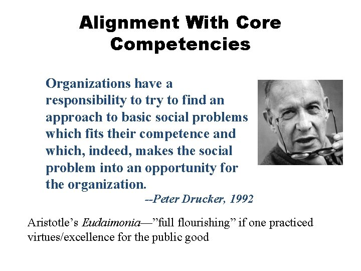 Alignment With Core Competencies Organizations have a responsibility to try to find an approach