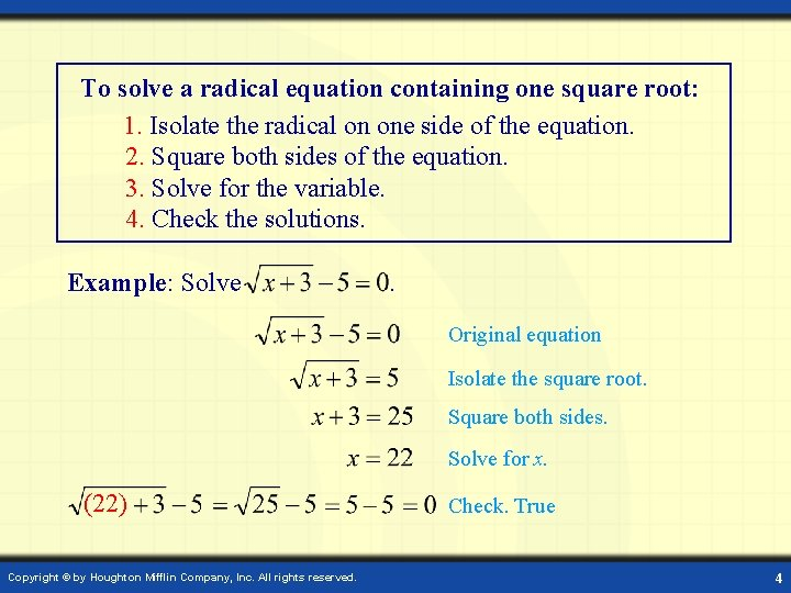 To solve a radical equation containing one square root: 1. Isolate the radical on