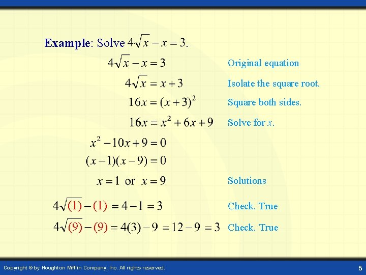Example: Solve . Original equation Isolate the square root. Square both sides. Solve for