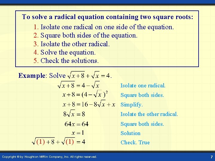 To solve a radical equation containing two square roots: 1. Isolate one radical on
