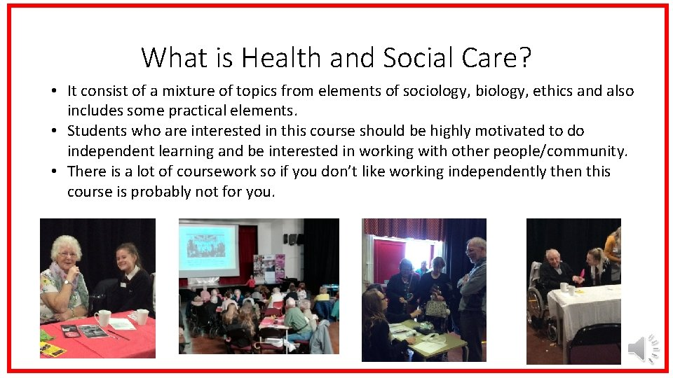 What is Health and Social Care? • It consist of a mixture of topics