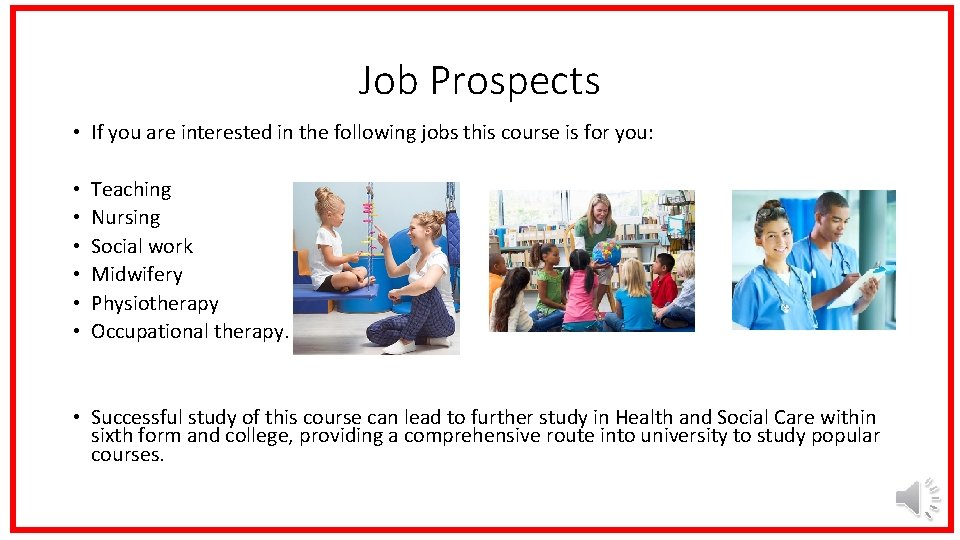 Job Prospects • If you are interested in the following jobs this course is