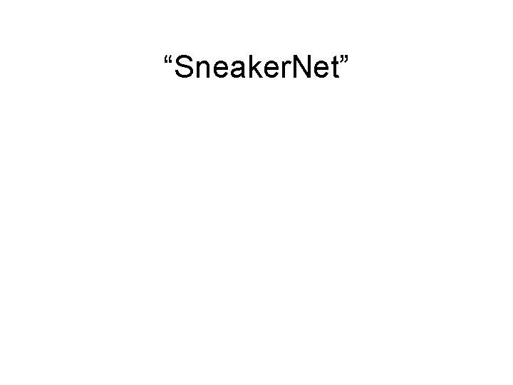 """""""Sneaker. Net"""""""