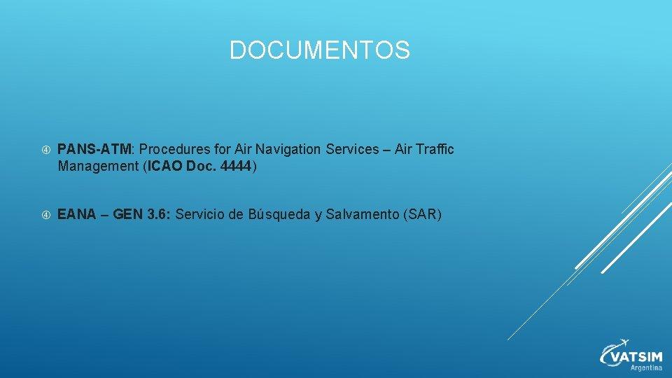 DOCUMENTOS PANS-ATM: Procedures for Air Navigation Services – Air Traffic Management (ICAO Doc. 4444)