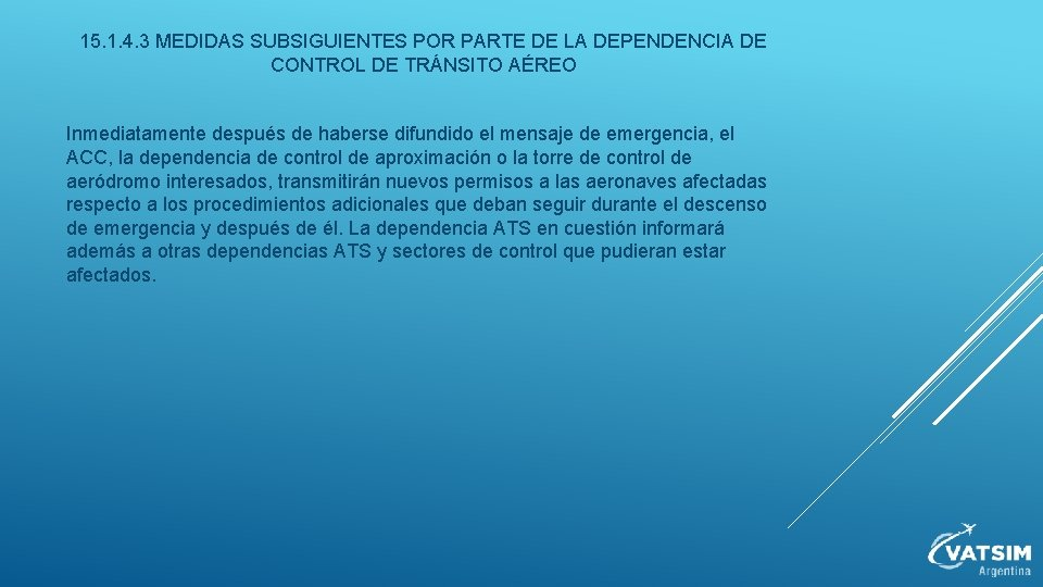15. 1. 4. 3 MEDIDAS SUBSIGUIENTES POR PARTE DE LA DEPENDENCIA DE CONTROL DE