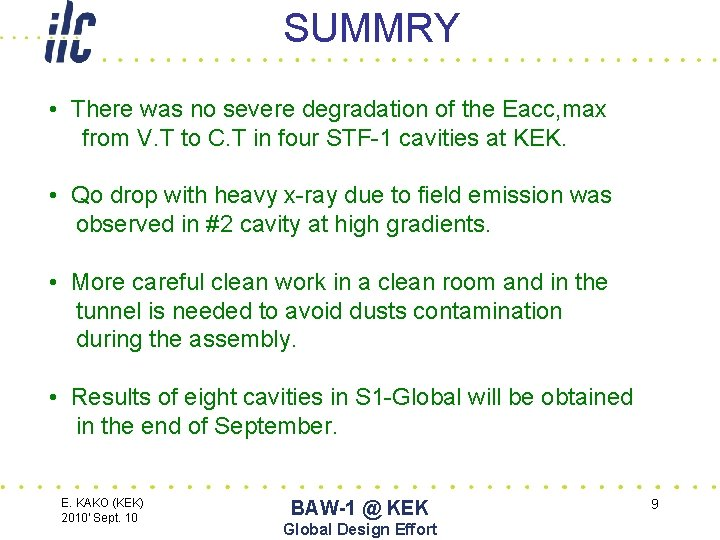 SUMMRY • There was no severe degradation of the Eacc, max from V. T