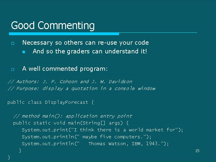Good Commenting o o Necessary so others can re-use your code n And so
