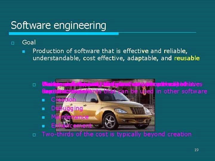 Software engineering o Goal n Production of software that is effective and reliable, understandable,