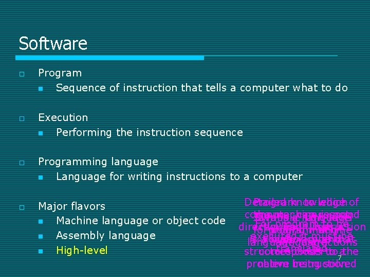 Software o o Program n Sequence of instruction that tells a computer what to