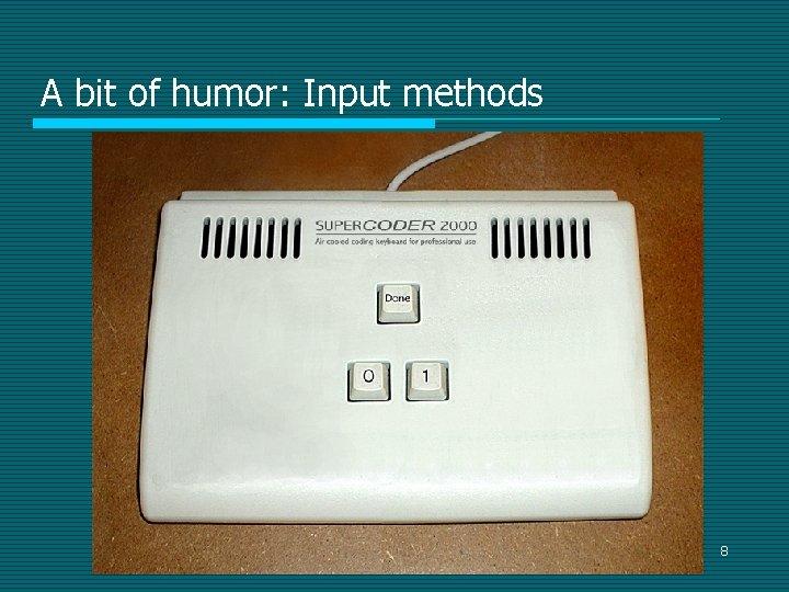 A bit of humor: Input methods 8