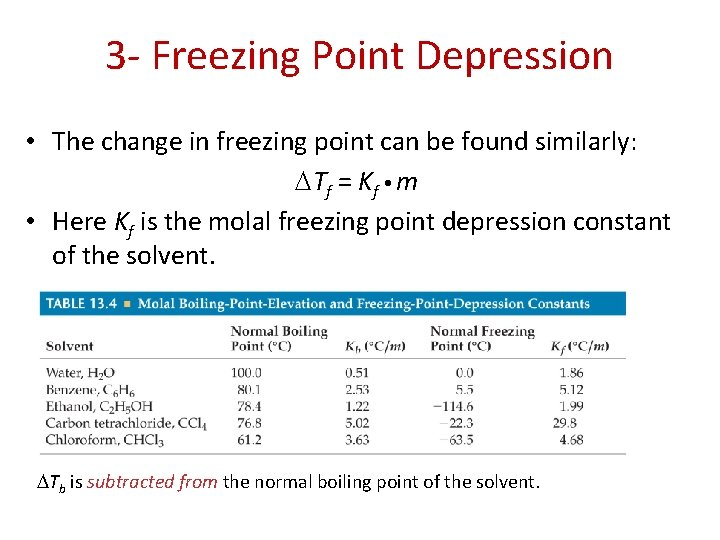3 - Freezing Point Depression • The change in freezing point can be found