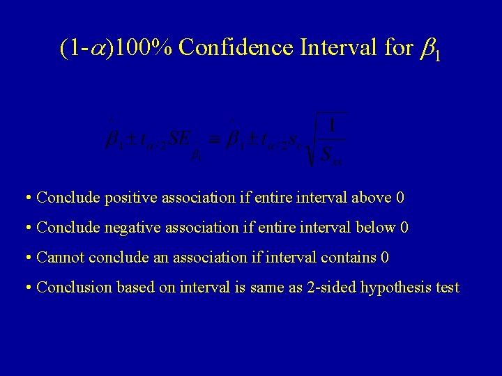 (1 -a)100% Confidence Interval for b 1 • Conclude positive association if entire interval