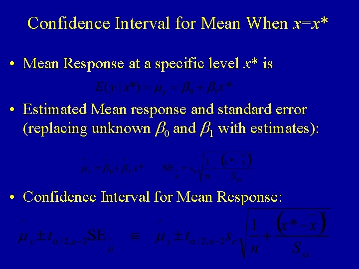 Confidence Interval for Mean When x=x* • Mean Response at a specific level x*