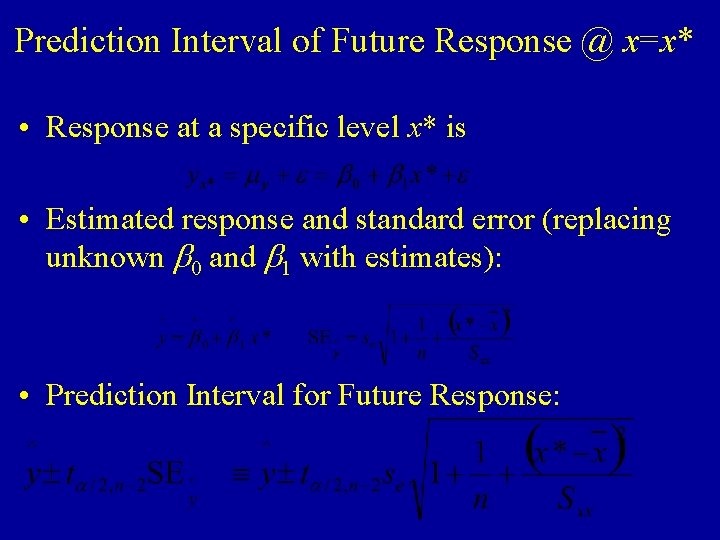 Prediction Interval of Future Response @ x=x* • Response at a specific level x*