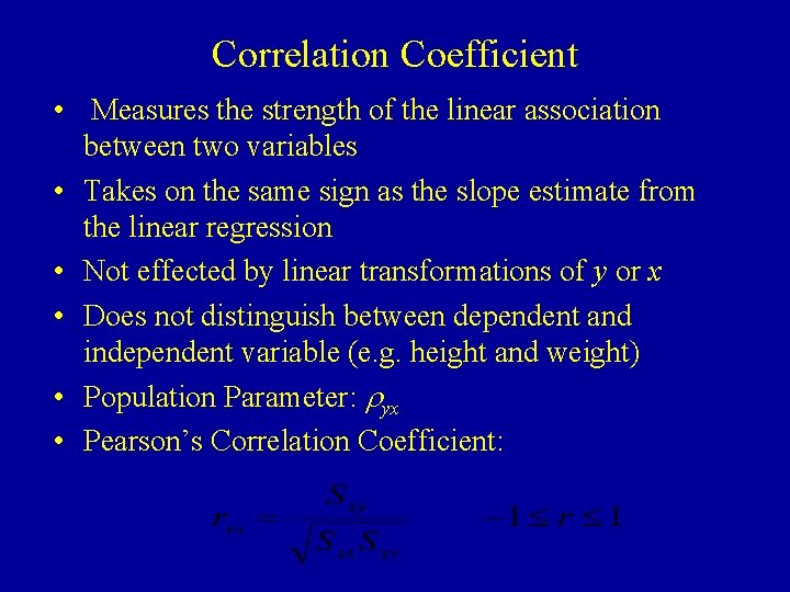 Correlation Coefficient • Measures the strength of the linear association between two variables •