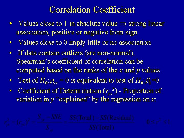 Correlation Coefficient • Values close to 1 in absolute value strong linear • •
