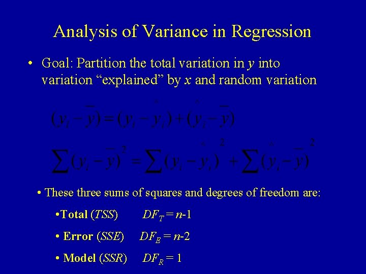 Analysis of Variance in Regression • Goal: Partition the total variation in y into