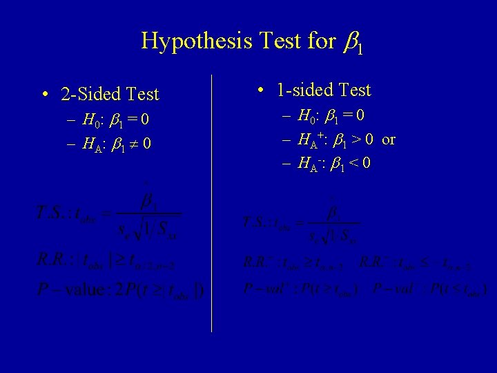 Hypothesis Test for b 1 • 2 -Sided Test – H 0: b 1