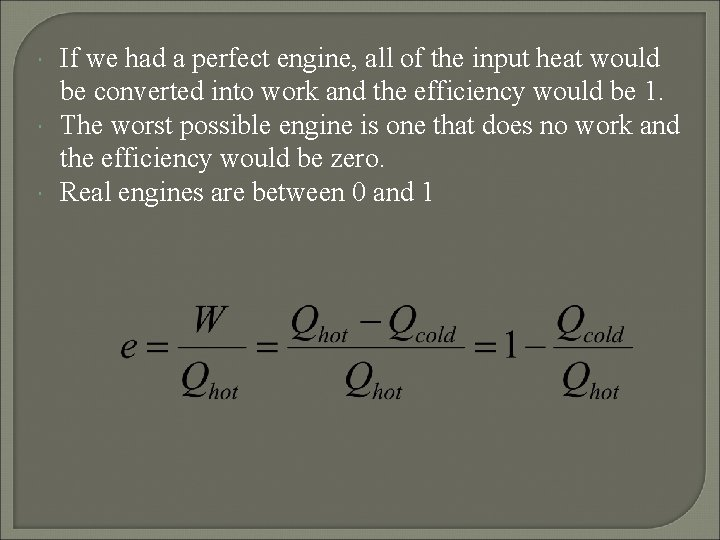 If we had a perfect engine, all of the input heat would be