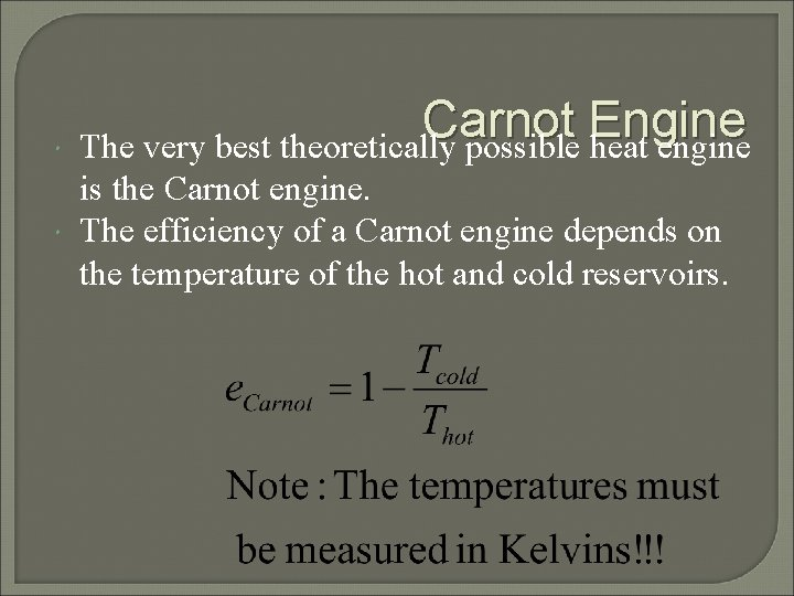 Carnot Engine The very best theoretically possible heat engine is the Carnot engine.