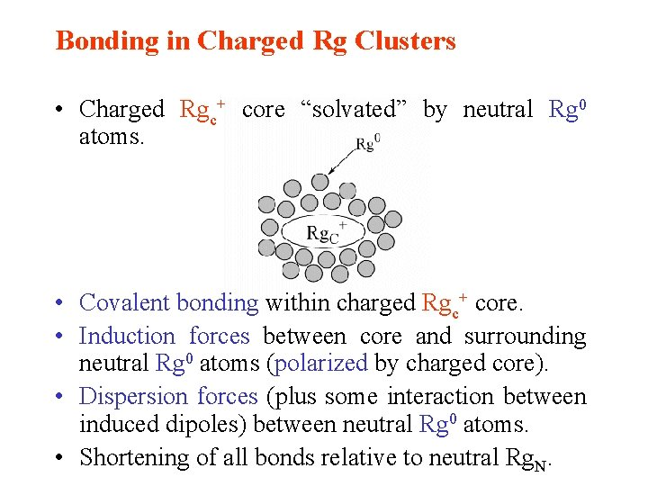 """Bonding in Charged Rg Clusters • Charged Rgc+ core """"solvated"""" by neutral Rg 0"""