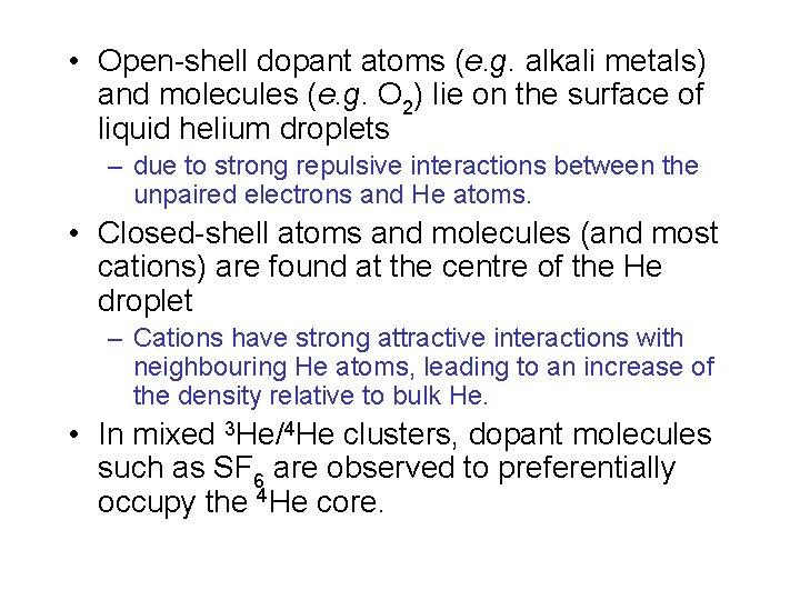 • Open-shell dopant atoms (e. g. alkali metals) and molecules (e. g. O