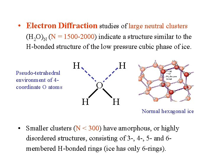 • Electron Diffraction studies of large neutral clusters (H 2 O)N (N =