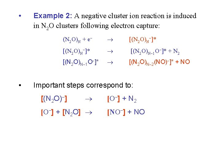 • • Example 2: A negative cluster ion reaction is induced in N