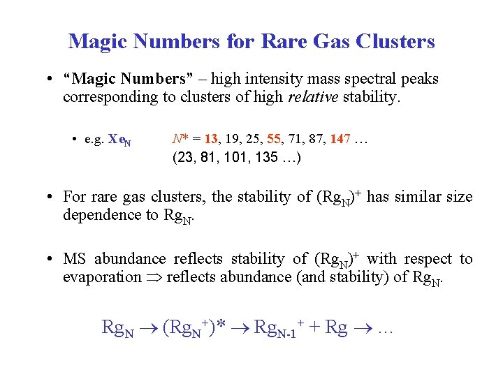 """Magic Numbers for Rare Gas Clusters • """"Magic Numbers"""" – high intensity mass spectral"""