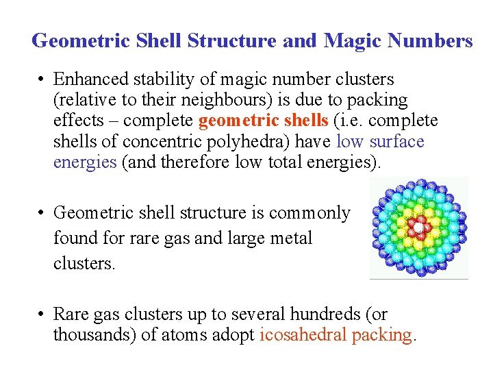 Geometric Shell Structure and Magic Numbers • Enhanced stability of magic number clusters (relative