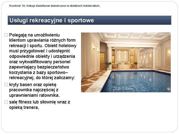 Rozdział 55. Usługi dodatkowe świadczone w obiektach hotelarskich. Usługi rekreacyjne i sportowe � Polegają