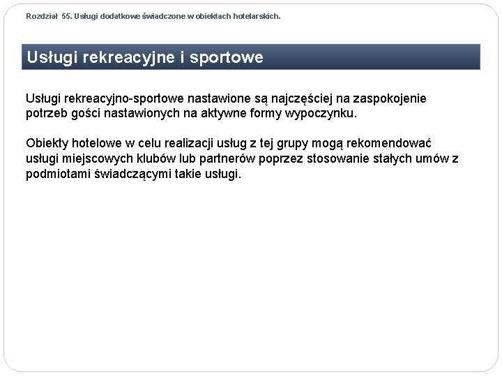 Rozdział 55. Usługi dodatkowe świadczone w obiektach hotelarskich. Usługi rekreacyjne i sportowe Usługi rekreacyjno-sportowe