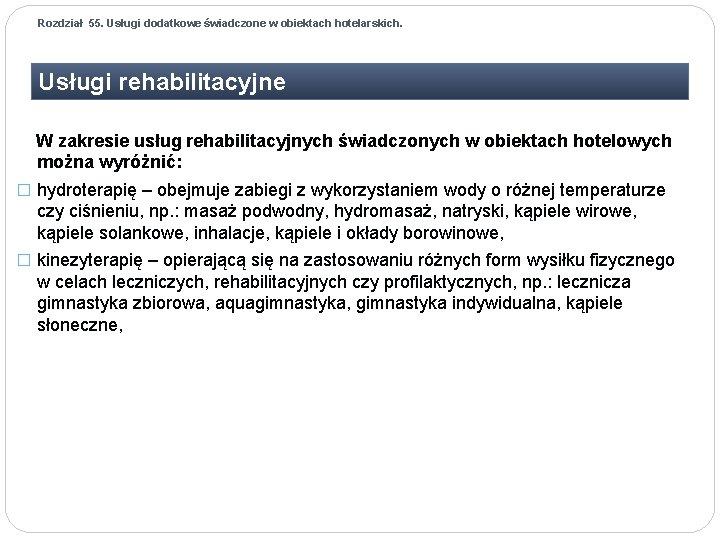 Rozdział 55. Usługi dodatkowe świadczone w obiektach hotelarskich. Usługi rehabilitacyjne W zakresie usług rehabilitacyjnych
