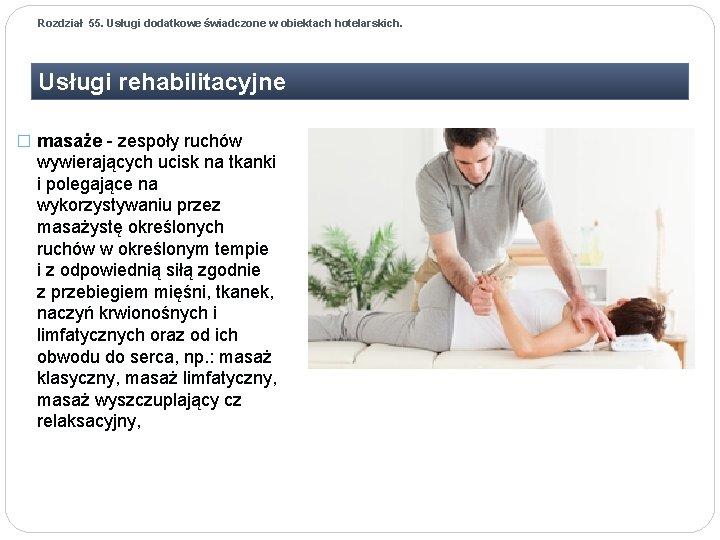Rozdział 55. Usługi dodatkowe świadczone w obiektach hotelarskich. Usługi rehabilitacyjne � masaże - zespoły