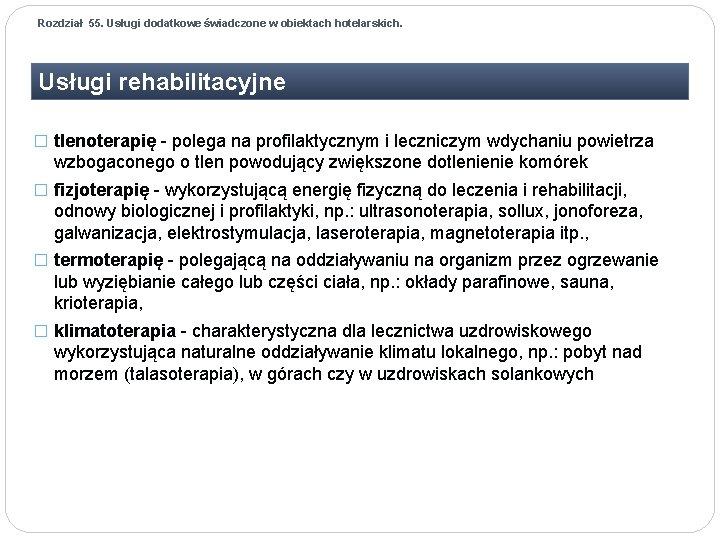Rozdział 55. Usługi dodatkowe świadczone w obiektach hotelarskich. Usługi rehabilitacyjne � tlenoterapię - polega