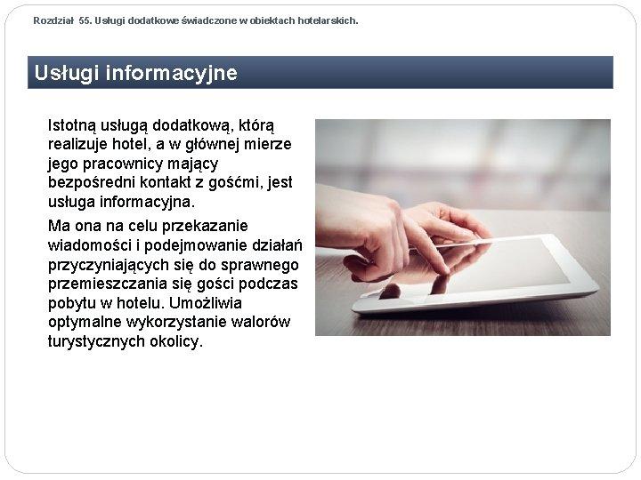 Rozdział 55. Usługi dodatkowe świadczone w obiektach hotelarskich. Usługi informacyjne Istotną usługą dodatkową, którą