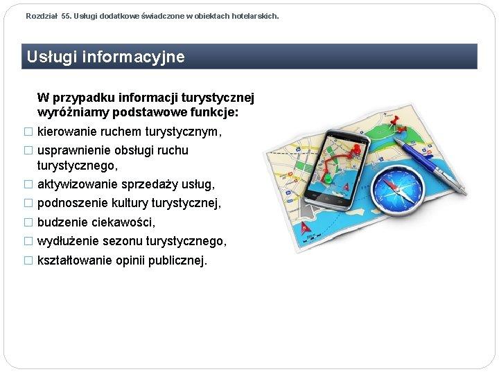 Rozdział 55. Usługi dodatkowe świadczone w obiektach hotelarskich. Usługi informacyjne W przypadku informacji turystycznej