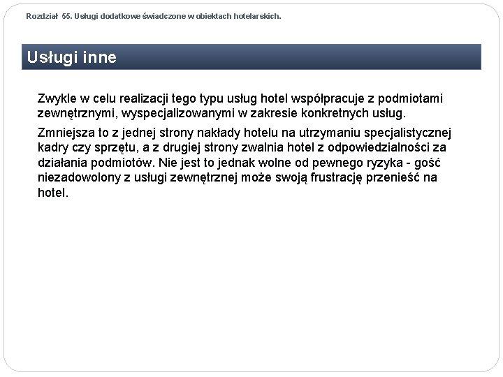 Rozdział 55. Usługi dodatkowe świadczone w obiektach hotelarskich. Usługi inne Zwykle w celu realizacji