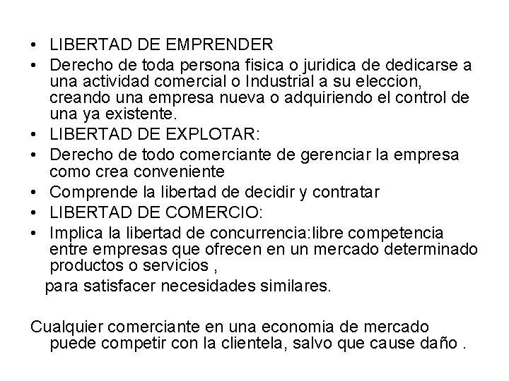 • LIBERTAD DE EMPRENDER • Derecho de toda persona fisica o juridica de
