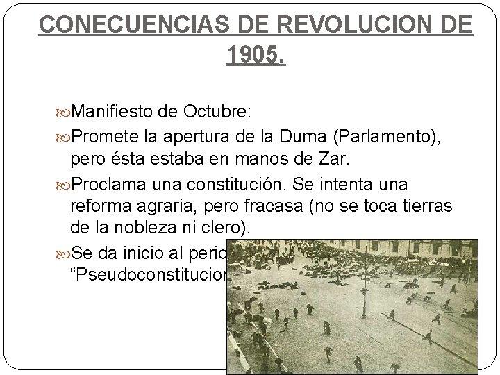 CONECUENCIAS DE REVOLUCION DE 1905. Manifiesto de Octubre: Promete la apertura de la Duma