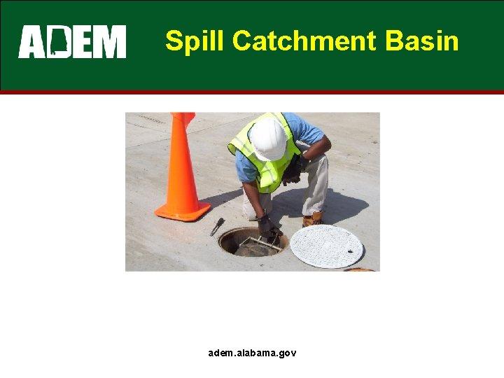 Spill Catchment Basin adem. alabama. gov