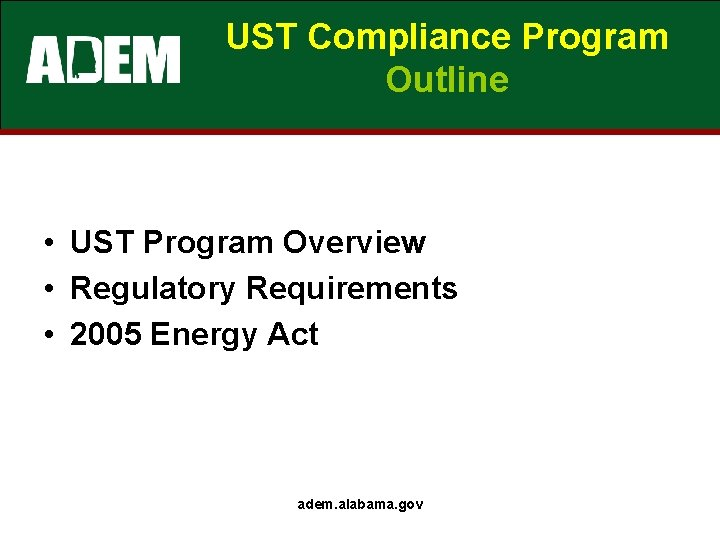 UST Compliance Program Outline • UST Program Overview • Regulatory Requirements • 2005 Energy