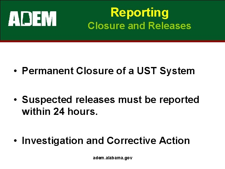 Reporting Closure and Releases • Permanent Closure of a UST System • Suspected releases