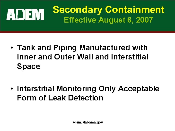 Secondary Containment Effective August 6, 2007 • Tank and Piping Manufactured with Inner and