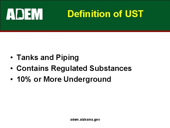 Definition of UST • Tanks and Piping • Contains Regulated Substances • 10% or